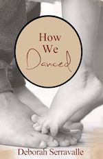 How We Danced by Deborah Serravalle